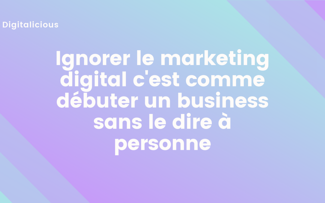 Quel type de marketing digital pour votre business ?